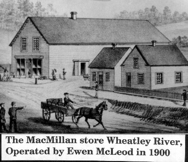 The MacMillan store Wheatley River, Operated by Wewn McLeod in 1900.