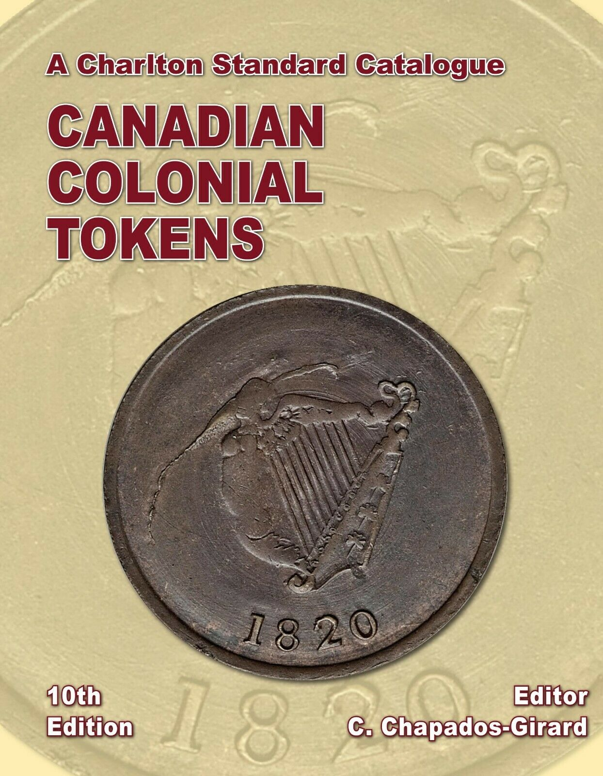 Canadian Colonial Tokens 10th Edition - Charlton Standard Catalogue