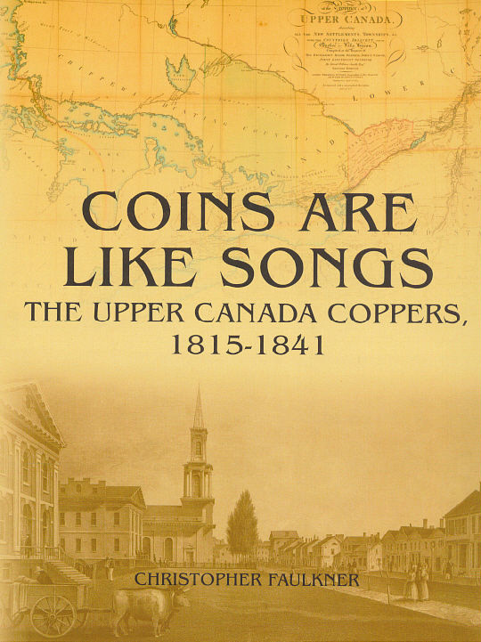 Coins are Like Songs - The Upper Canada Coppers, 1815-1841