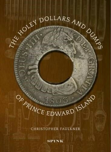The Holey Dollars and Dumps of Prince Edward Island