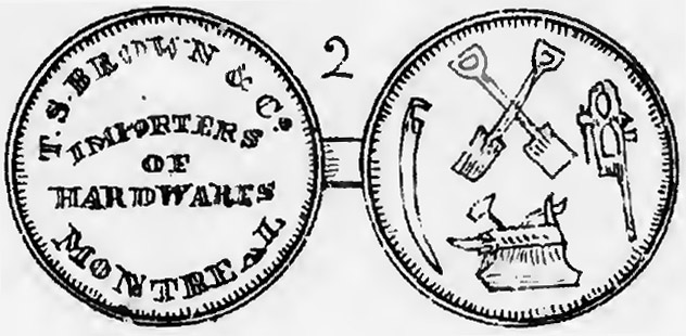 Montreal Trade Tokens - T. S. Brown & Co., Importers of Hardware, Montreal